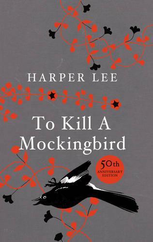 To Kill A Mockingbird: 50th Anniversary Edition (Hardback)