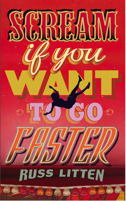 Scream If You Want to Go Faster (Paperback)