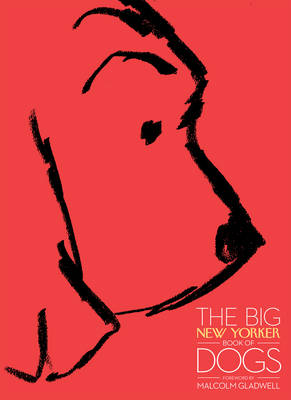 The Big New Yorker Book of Dogs (Hardback)
