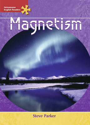 Heinemann English Readers Advanced Science: Magnetism - Heinemann English Readers (Paperback)