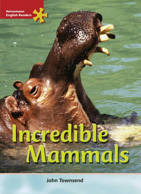 HER Advanced Science: Incredible Mammals - Heinemann English Readers (Paperback)