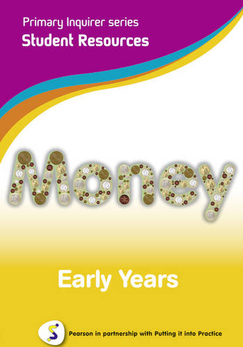 Primary Inquirer series: Money Early Years Student CD: Pearson in partnership with Putting it into Practice - Primary Inquirer (CD-ROM)