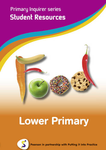 Primary Inquirer series: Food Lower Primary Student CD: Pearson in partnership with Putting it into Practice - Primary Inquirer (CD-ROM)