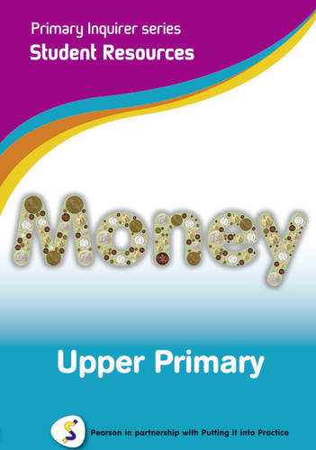 Primary Inquirer series: Money Upper Primary Student CD: Pearson in partnership with Putting it into Practice - Primary Inquirer (CD-ROM)