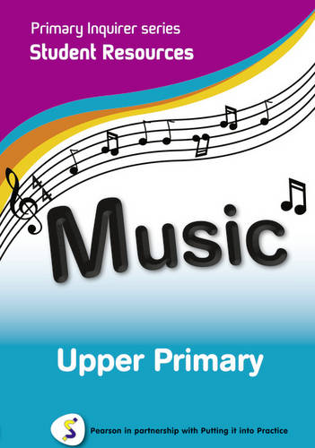 Primary Inquirer series: Music Upper Primary Student CD: Pearson in partnership with Putting it into Practice - Primary Inquirer (CD-ROM)
