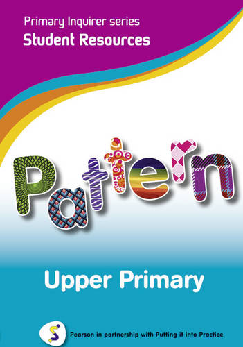 Primary Inquirer series: Pattern Upper Primary Student CD: Pearson in partnership with Putting it into Practice - Primary Inquirer (CD-ROM)