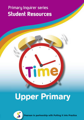 Primary Inquirer series: Time Upper Primary Student CD: Pearson in partnership with Putting it into Practice - Primary Inquirer (CD-ROM)