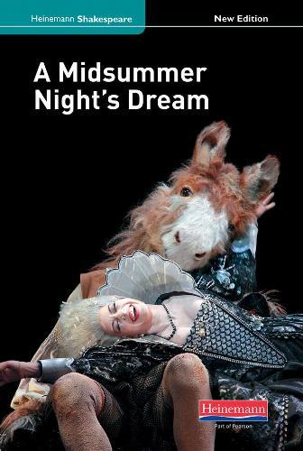 A Midsummer Night's Dream (new edition) - Heinemann Shakespeare (Hardback)