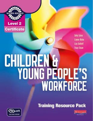 Level 2 Certificate Children and Young People's Workforce Training Resource Pack - Level 2 Certificate for the Children and Young People's Workforce