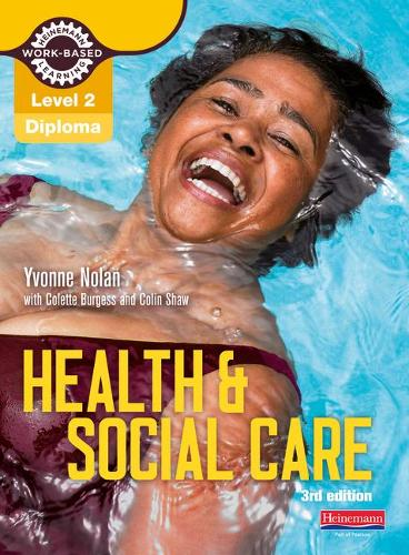 Level 2 Health and Social Care Diploma: Candidate Book 3rd edition - Work Based Learning L2 Health & Social Care