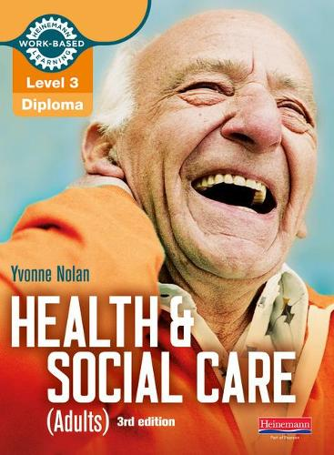 Level 3 Health and Social Care (Adults) Diploma: Candidate Book 3rd edition - Work Based Learning L3 Health & Social Care Dementia
