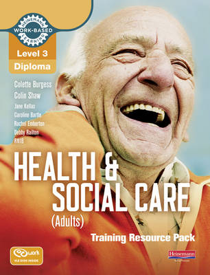 Level 3 Health and Social Care: Training Resource Pack - Level 3 Work Based Learning Health and Social Care