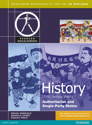 Pearson Baccalaureate: History: C20th World- Authoritarian and Single Party States for the IB Diploma - Pearson International Baccalaureate Diploma: International Editions (Paperback)