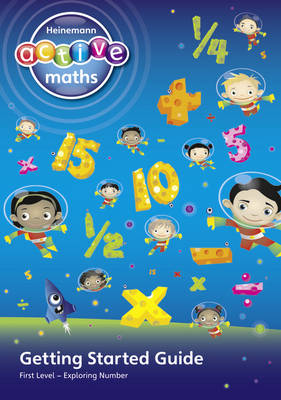 Heinemann Active Maths - First Level - Exploring Number - Getting Started Guide: Active Maths into Practice - HEINEMANN ACTIVE MATHS (Paperback)