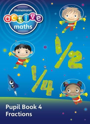 Heinemann Active Maths - First Level - Exploring Number - Pupil Book 4 - Fractions - HEINEMANN ACTIVE MATHS (Paperback)