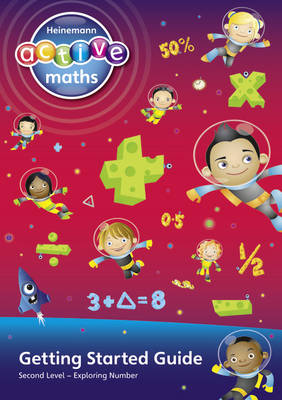 Heinemann Active Maths - Second Level - Exploring Number - Getting Started Guide: Active Maths into Practice - HEINEMANN ACTIVE MATHS (Paperback)