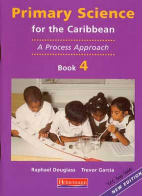 Primary Science for the Caribbean: Book 4: A Process Approach (Paperback)