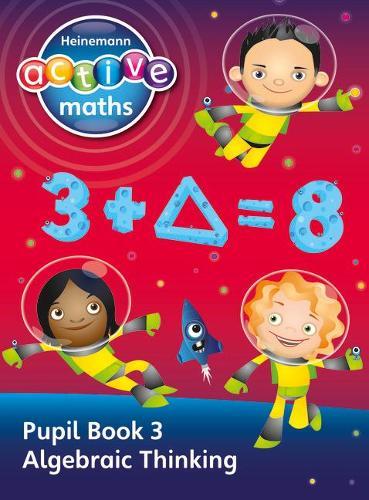 Heinemann Active Maths - Second Level - Exploring Number - Pupil Book 3 - Algebraic Thinking - HEINEMANN ACTIVE MATHS (Paperback)