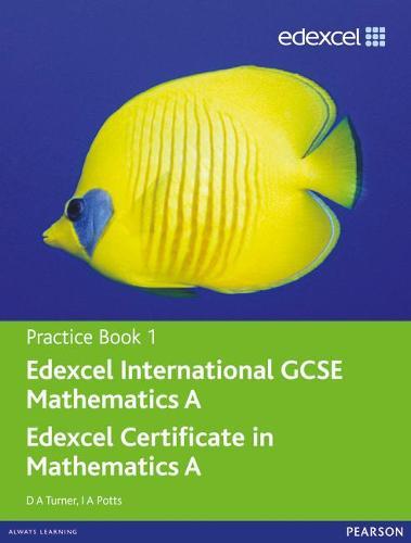 Edexcel International GCSE Mathematics A Practice Book 1 - Edexcel International GCSE (Paperback)