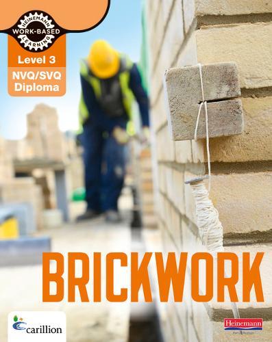 Level 3 NVQ/SVQ Diploma Brickwork Candidate Handbook 3rd Edition - NVQ Brickwork (Paperback)