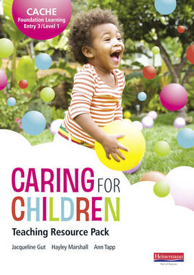 CACHE Entry Level 3/Level 1 Caring for Children Teaching Resource Pack - CACHE: Child Care
