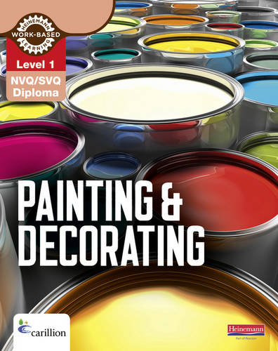 Level 1 NVQ/SVQ Diploma Painting and Decorating Candidate Handbook - Construction Crafts NVQ and Technical Certificate (Paperback)