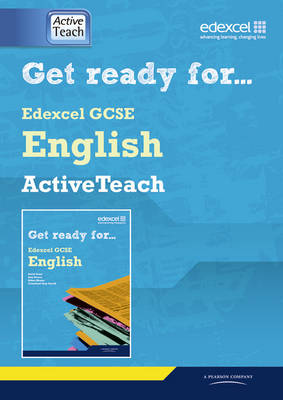 Get Ready For Edexcel GCSE English Active Teach Pack with CDROM: Get Ready Edexcel AT Pack - Get Ready for Edexcel English