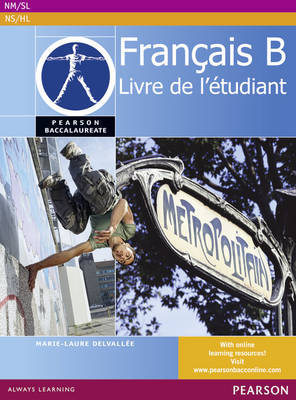 Pearson Baccalaureate Francais B Student Book for the IB Diploma - Pearson International Baccalaureate Diploma: International Editions (Paperback)