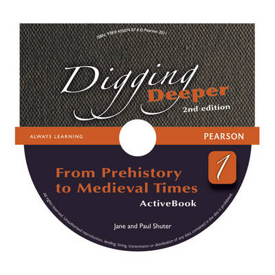 Digging Deeper 1: From Prehistory to Medieval Times Second Edition Student Book with ActiveBook CD - Digging Deeper for The Netherlands