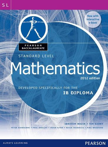 Pearson Baccalaureate Standard Level Mathematics Revised 2012 print and ebook bundle for the IB Diploma - Pearson International Baccalaureate Diploma: International Editions