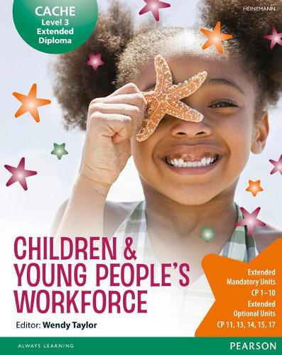 CACHE Level 3 Extended Diploma for the Children & Young People's Workforce Student Book - CACHE: Child Care (Paperback)