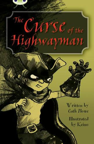 BC Blue (KS2) A/4B The Curse of the Highwayman - BUG CLUB (Paperback)