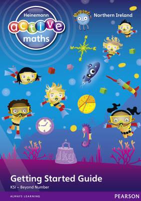 Heinemann Active Maths Northern Ireland - Key Stage 1 - Beyond Number - Getting Started Guide - Heinemann Active Maths for NI (Paperback)