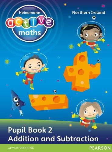 Heinemann Active Maths Northern Ireland - Key Stage 1 - Exploring Number - Number Pupil Book 2 - Addition and Subtraction - Heinemann Active Maths for NI (Paperback)