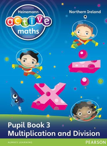 Heinemann Active Maths Northern Ireland - Key Stage 1 - Exploring Number - Pupil Book 3 - Multiplication and Division - Heinemann Active Maths for NI (Paperback)