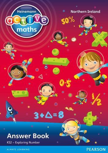 Heinemann Active Maths Northern Ireland - Key Stage 2 - Exploring Number - Answer Book - Heinemann Active Maths for NI (Paperback)