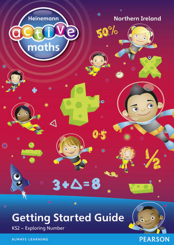 Heinemann Active Maths Northern Ireland - Key Stage 2 - Exploring Number - Getting Started Guide - Heinemann Active Maths for NI (Paperback)