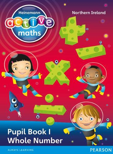 Heinemann Active Maths Northern Ireland - Key Stage 2 - Exploring Number - Pupil Book 1 - Whole Number - Heinemann Active Maths for NI (Paperback)