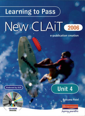 Learning to Pass New CLAIT 2006 (Level 1) Unit 4 Producing an E-Publication