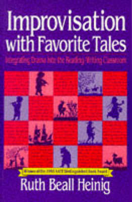 Improvisation with Favorite Tales: Integrating Drama into the Reading/Writing Classroom (Paperback)