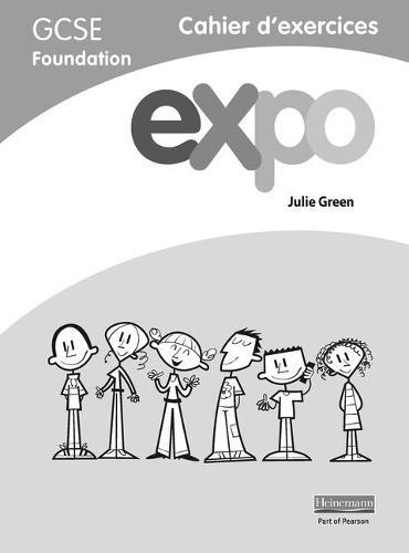 Expo (AQA&OCR) GCSE French Foundation Workbook - AQA Expo GCSE French (Paperback)