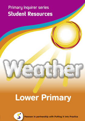Primary Inquirer series: Weather Lower Primary Student CD: Pearson in partnership with Putting it into Practice - Primary Inquirer (CD-ROM)