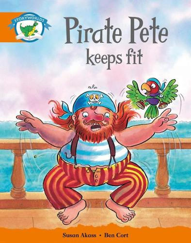 Literacy Edition Storyworlds Stage 4: Pirate Pete Keeps Fit - STORYWORLDS (Paperback)
