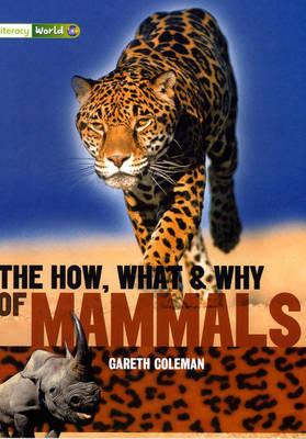 Literacy World Stage 3 Non-Fiction: The How, What and Why of Mammals (6 Pack) - LITERACY WORLD NEW EDITION