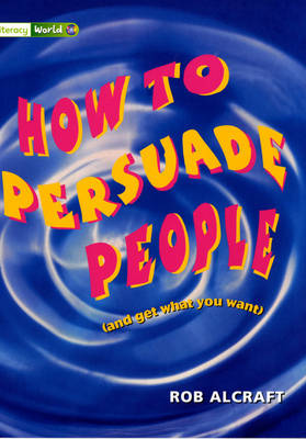 Literacy World Stage 3 Non-Fiction: How To Persuade People (6 Pack) - LITERACY WORLD NEW EDITION
