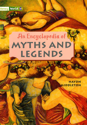 Literacy World Stages 3/4 Non-Fiction: Encyclopedia of Myths and Legends (6 Pack) - LITERACY WORLD NEW EDITION