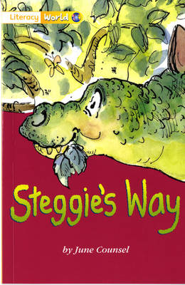 Literacy World Stage 1 Fiction Steggie's Way (6 Pack) - LITERACY WORLD NEW EDITION
