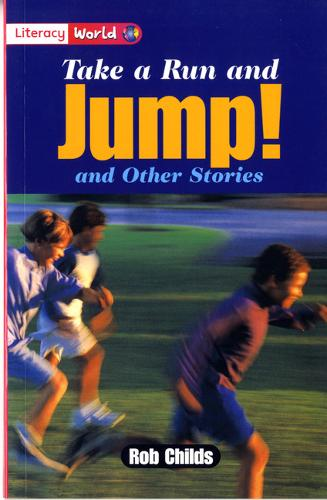 Literacy World Fiction Stage 2 Take a Run and Jump - LITERACY WORLD NEW EDITION (Paperback)