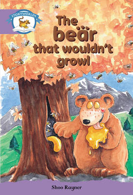 Literacy Edition Storyworlds Stage 8, Animal World, The Bear That Wouldn't Growl 6 Pack - STORYWORLDS