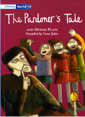 Literacy World Fiction Stage 4 The Pardoner's Tale and Other Plays - LITERACY WORLD NEW EDITION (Paperback)